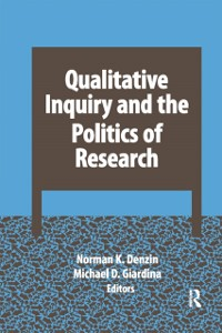 Cover Qualitative Inquiry and the Politics of Research