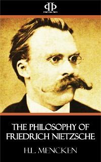 Cover The Philosophy of Friedrich Nietzsche