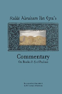 Cover Rabbi Abraham Ibn Ezra's Commentary on Books 3-5 of Psalms: Chapters 73-150