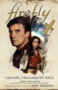 Cover Firefly: Grosser, verdammter Held