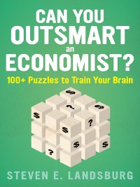 Cover Can You Outsmart an Economist?