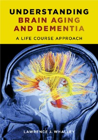 Cover Understanding Brain Aging and Dementia