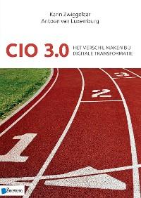 Cover CIO 3.0 - Het verschil maken bij digitale transformatie