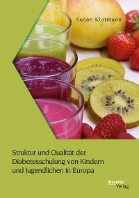 Cover Struktur und Qualität der Diabetesschulung von Kindern und Jugendlichen in Europa