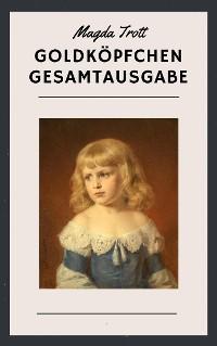 Cover Magda Trott: Goldköpfchen Gesamtausgabe