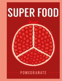 Cover Super Food: Pomegranate