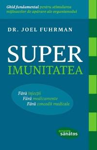 Cover Superimunitatea. Fără injecții, fără medicamente, fără concedii medicale
