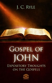 Cover The Gospel of John - Expository Throughts on the Gospels