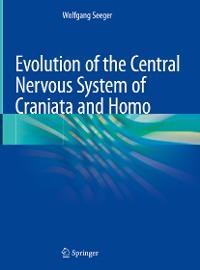 Cover Evolution of the Central Nervous System ofCraniataand Homo