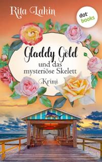 Cover Gladdy Gold und das mysteriöse Skelett: Band 5