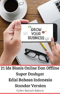 Cover 21 Ide Bisnis Online Dan Offline Super Dashyat Edisi Bahasa Indonesia Standar Version