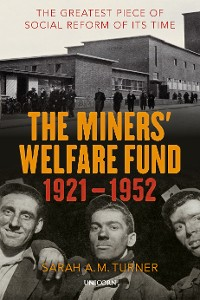 Cover The Miners' Welfare Fund 1921-1952