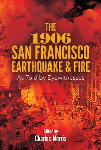 Cover The 1906 San Francisco Earthquake and Fire