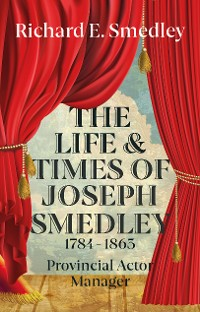 Cover The Life and Times of Joseph Smedley