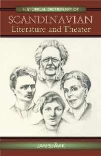 Cover Historical Dictionary of Scandinavian Literature and Theater