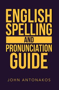 Cover English Spelling and Pronunciation Guide