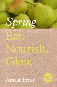 Cover Eat. Nourish. Glow - Spring