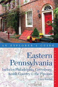 Cover Explorer's Guide Eastern Pennsylvania: Includes Philadelphia, Gettysburg, Amish Country & the Poconos (Second Edition)