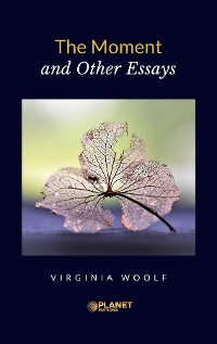 Cover The Moment and Other Essays