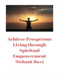 Cover Achieve Prosperous Living through Spiritual Empowerment