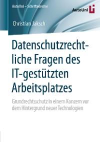 Cover Datenschutzrechtliche Fragen des IT-gestützten Arbeitsplatzes