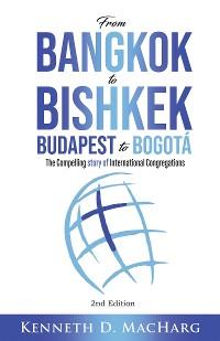 Cover From Bangkok to Bishkek, Budapest to Bogotá
