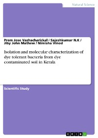 Cover Isolation and molecular characterization of dye tolerant bacteria from dye contaminated soil in Kerala