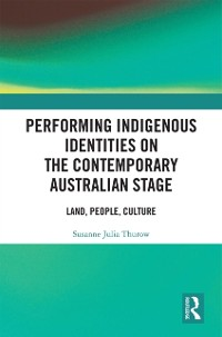 Cover Performing Indigenous Identities on the Contemporary Australian Stage