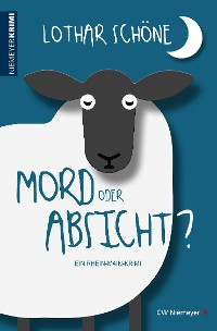 Cover Mord oder Absicht?