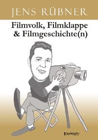 Cover Filmvolk, Filmklappe & Filmgeschichte(n)