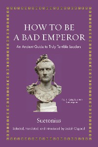Cover How to Be a Bad Emperor