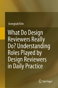 Cover What Do Design Reviewers Really Do? Understanding Roles Played by Design Reviewers in Daily Practice