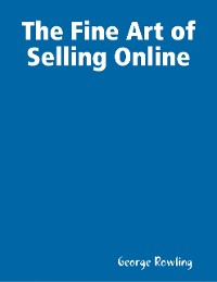 Cover The Fine Art of Selling Online