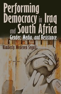 Cover Performing Democracy in Iraq and South Africa