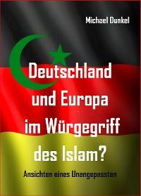 Cover Deutschland und Europa im Würgegriff des Islam?