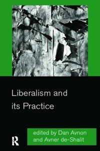 Cover Liberalism and its Practice