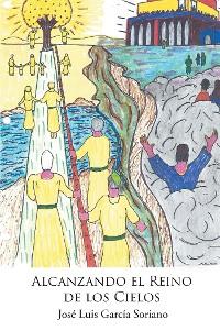 Cover Alcanzando el Reino de los Cielos