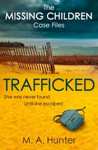 Cover Trafficked (The Missing Children Case Files, Book 3)
