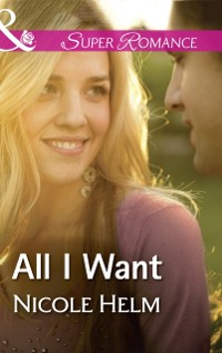 Cover All I Want (Mills & Boon Superromance) (A Farmers' Market Story, Book 3)