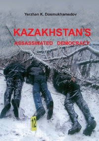 Cover Kazakhstan's Assassinated Democracy