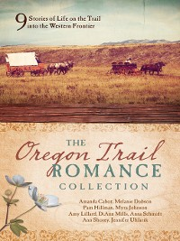 Cover The Oregon Trail Romance Collection