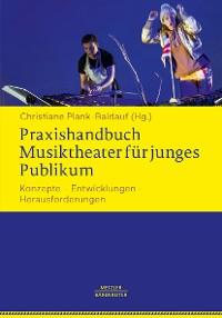 Cover Praxishandbuch Musiktheater für junges Publikum
