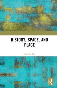 Cover History, Space and Place