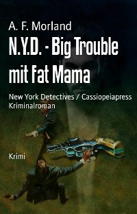 Cover N.Y.D. - Big Trouble mit Fat Mama
