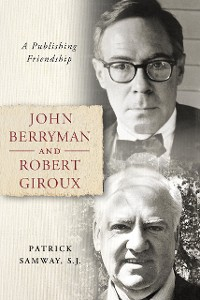 Cover John Berryman and Robert Giroux