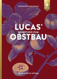Cover Lucas' Anleitung zum Obstbau