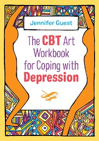 Cover The CBT Art Workbook for Coping with Depression