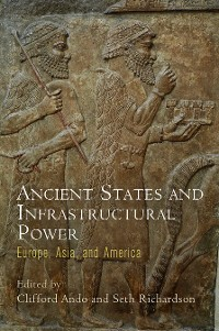Cover Ancient States and Infrastructural Power