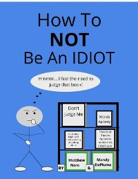 Cover How To NOT Be An Idiot