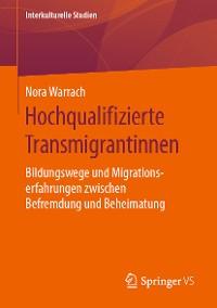Cover Hochqualifizierte Transmigrantinnen